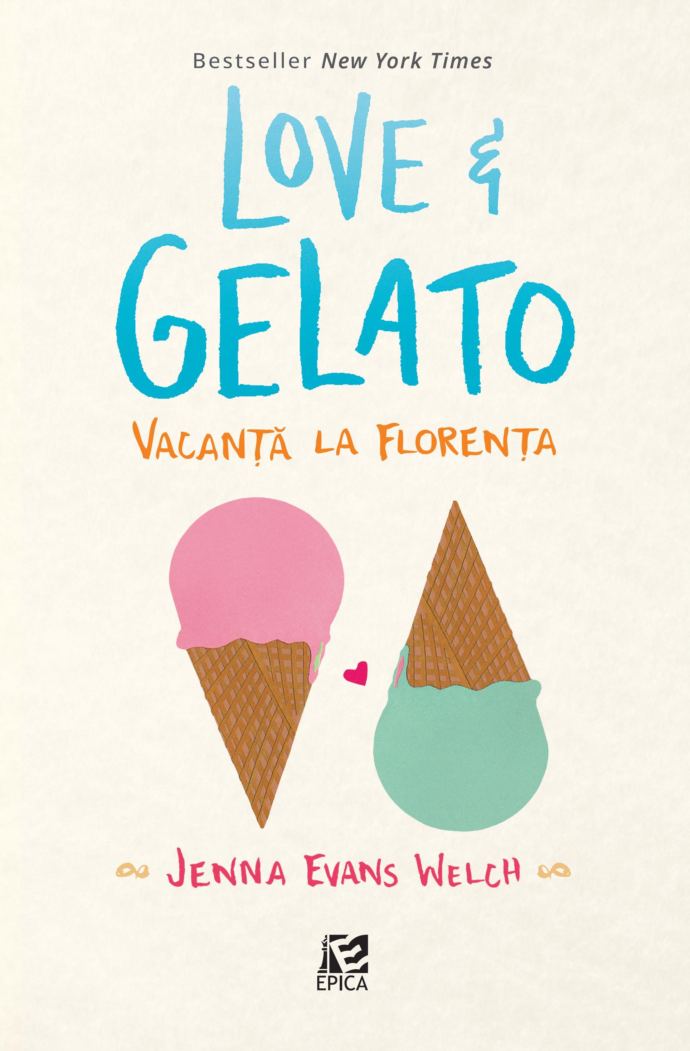 Love&Gelato. Vacanță la Florența